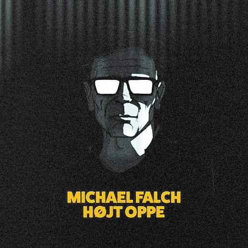 Michael Falch – Højt Oppe(2017)