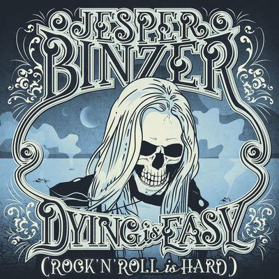 Jesper Binzer – Dying Is Easy (Rock'n'Roll Is Hard)(2017)