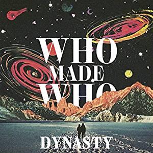 WhoMadeWho – Dynasty(2017)