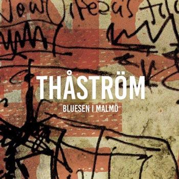 Thåström – Bluesen i Malmö(2017)