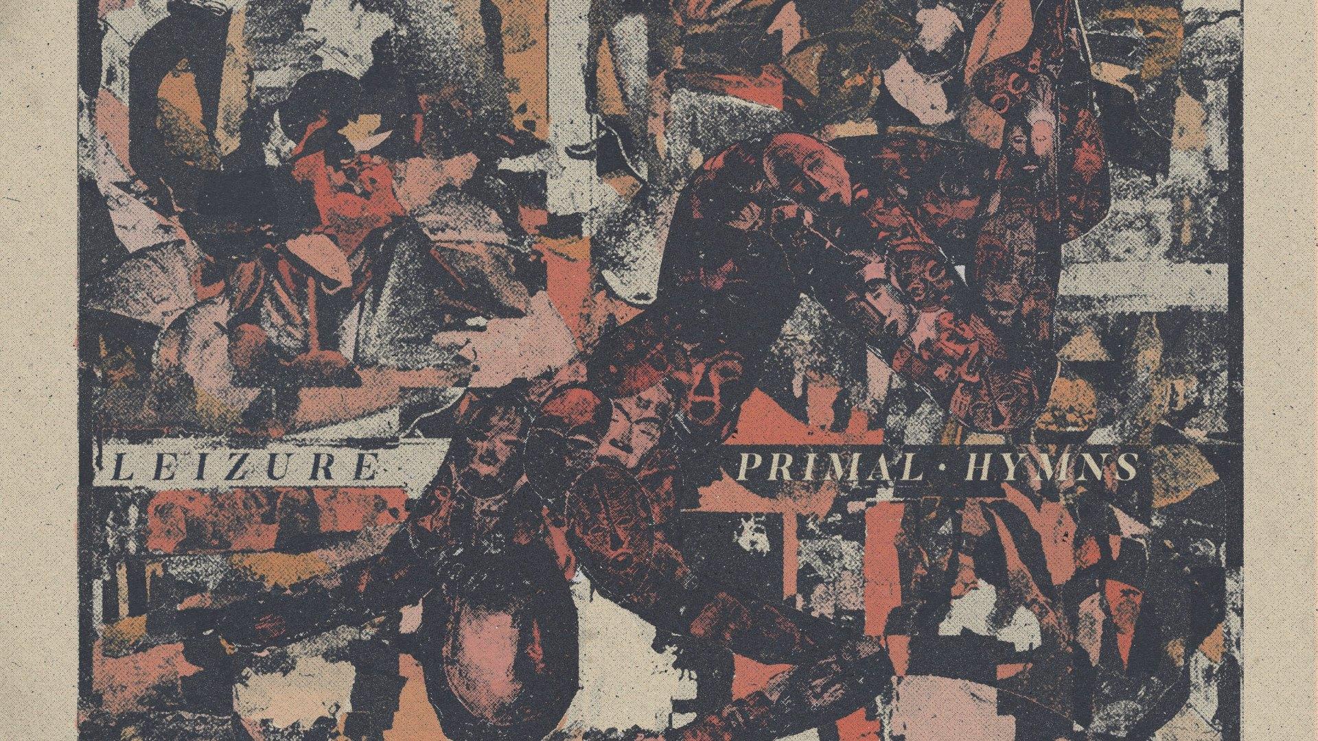 Leizure - Primal Hymns - Artwork