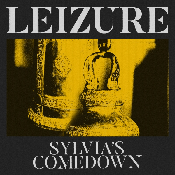 "Artwork for the single ""Sylvia's Comedown"" by Leizure"